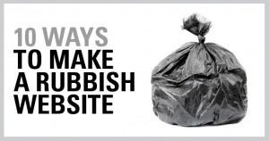 ten steps for a rubbish website