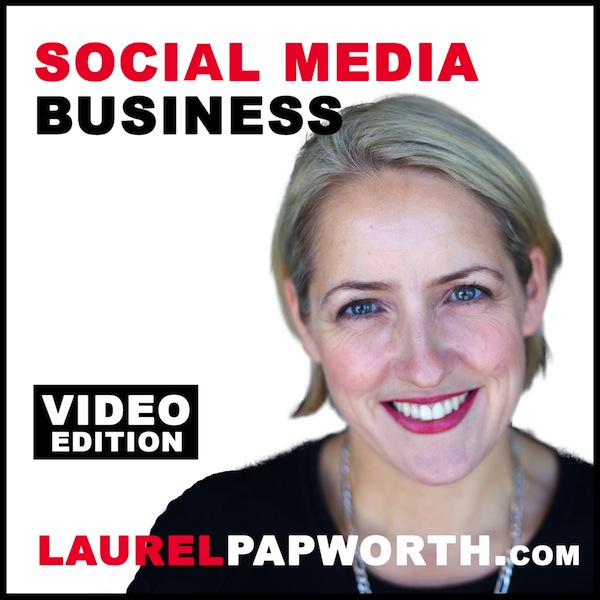 Social Media Business by Laurel Papworth